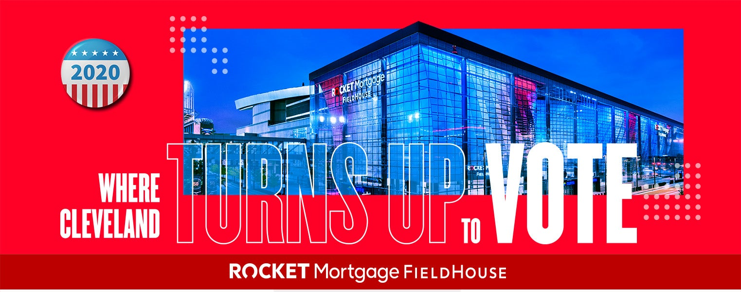 Turn Up to Vote at Rocket Mortgage FieldHouse